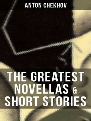 cover image of The Greatest Novellas & Short Stories of Anton Chekhov